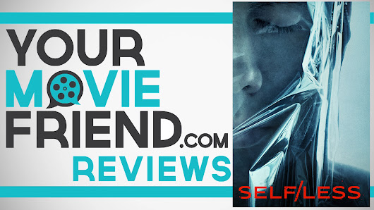 Your Movie Friend|Self/less (Movie Review)