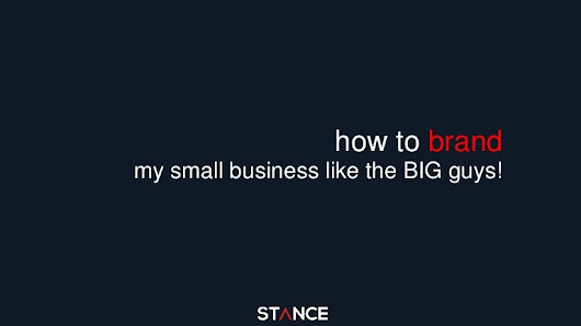 How to Brand My Small Business Like the Big Guys