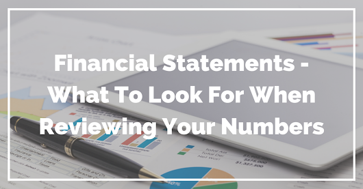 Reading Financial Statements - What To Look For | The Common Cents