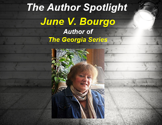 Author Spotlight: June V. Bourgo, author of The Georgia Series