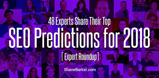 SEO Predictions for 2018 From 48 SEO Experts - Shane Barker