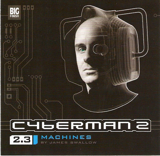 Cyberman 2.3: Machines by James Swallow (December 2009)