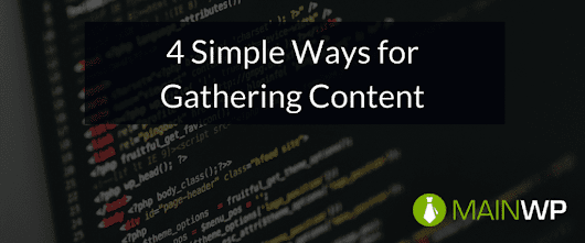 4 simple ways for gathering content from clients - MainWP WordPress Management