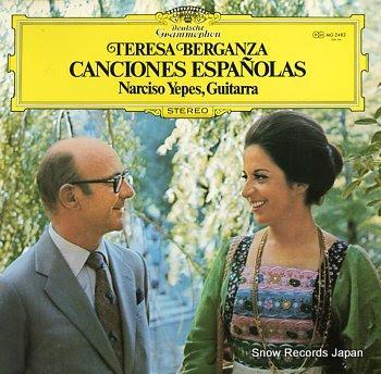 YEPES, NARCISO & TERESA BERGANZA canciones espanolas