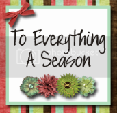 To Everything A Season