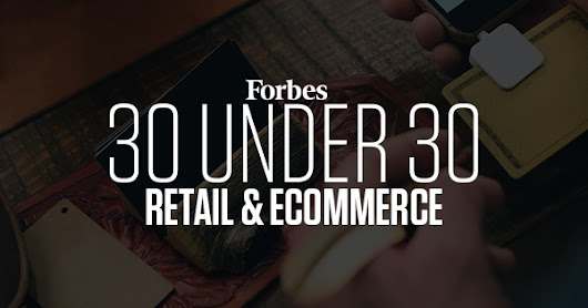 30 Under 30 2017: Retail & Ecommerce