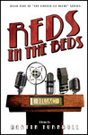 Reds in the Beds: A Novel of Golden-Era Hollywood