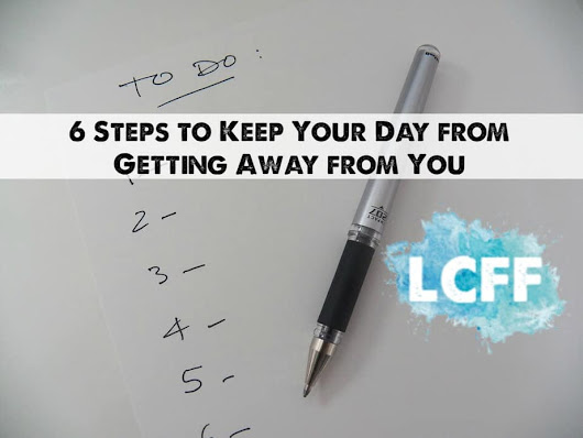 6 Steps to Keep Your Day from Getting Away from You • Lake Country Family Fun