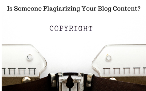 Is Someone Plagiarizing Your Blog Content?