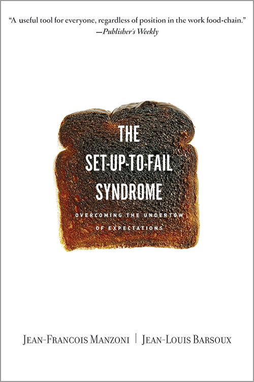 Set-Up-To-Fail Syndrome: Overcoming the Undertow of Expectations (Paperback)