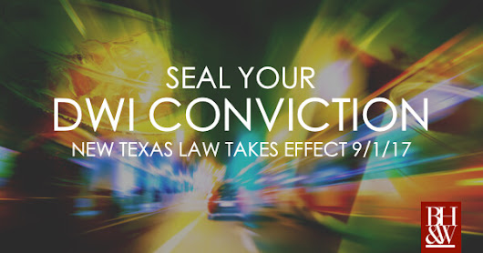New Texas Law Makes First-Time DWI Convictions Eligible for Sealing