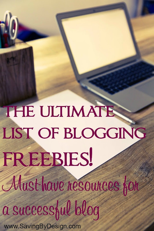 The Ultimate List of Blogging Freebies - Free Resources for Success