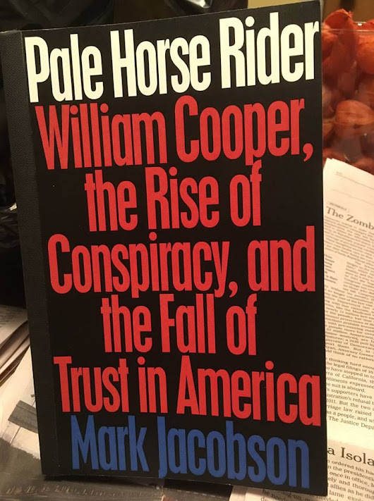 PALE HORSE RIDER: William Cooper, the Rise of Conspiracy, and the Fall of Trust in America – – by Mark Jacobson