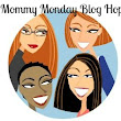 Get A Jumpstart on YOUR Monday With The Mommy Monday Blog Hop!