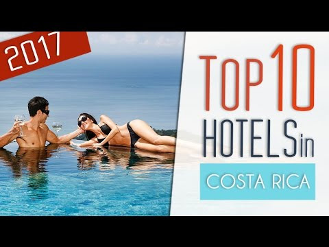 Top 10 Hotels in Costa Rica. Are you ready to visit them?