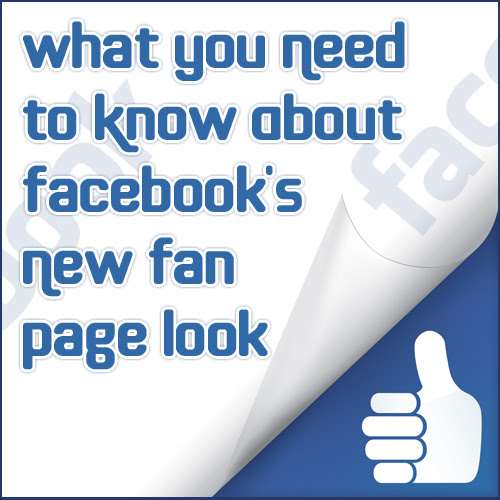 What You Need To Know About Facebook's New Fan Page Look