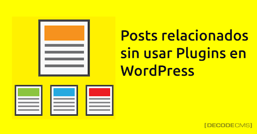 Posts relacionados sin plugins en WordPress - DecodeCMS