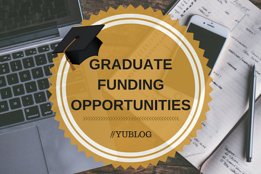 Graduate Funding Opportunities - #YUBlog