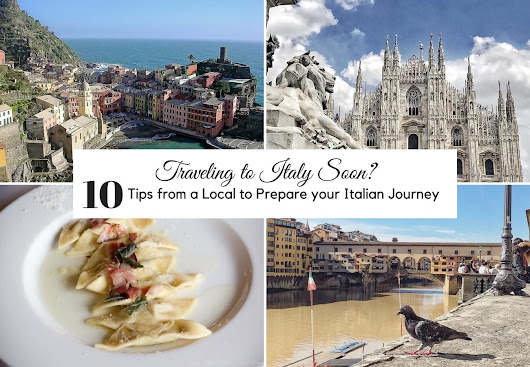 18 Feb Traveling to Italy Soon? 10 Tips from a Local to Prepare your Italian Journey