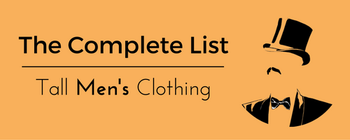 The Complete List: 50+ Shops With Tall Men's Clothing