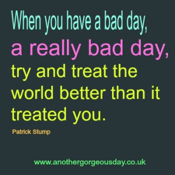Quotes About Bad Day 274 Quotes
