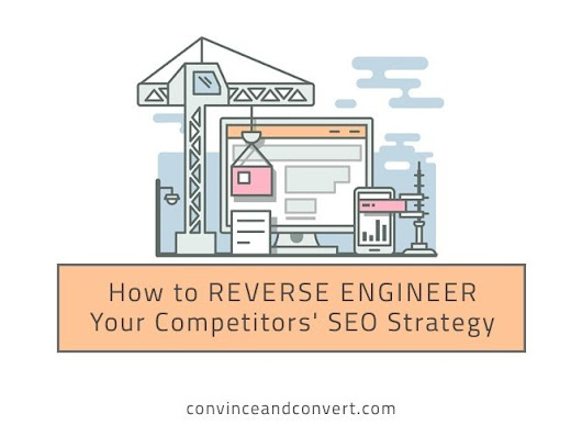 How to Reverse Engineer Your Competitors' SEO Strategy | Convince and Convert: Social Media Strategy and Content Marketing Strategy