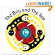 Children's book: The Boy and the Sea: An open minded story about relationships, friendship, new experiences and adventures, for readers 7-99 years - Kindle edition by Alkahera Sabag Abed Alhai, Mazin Khalil Abed Alhai. Children Kindle eBooks @ Amazon.com.