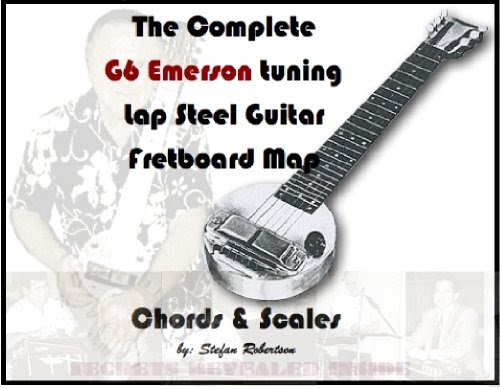Bad The Complete G6 Emerson Tuning Lap Steel Guitar Fretboard Map ...