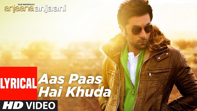 Tu Na Jaane Aas Paas Hai Khuda Lyrics In Hindi - Anjaana Anjaani