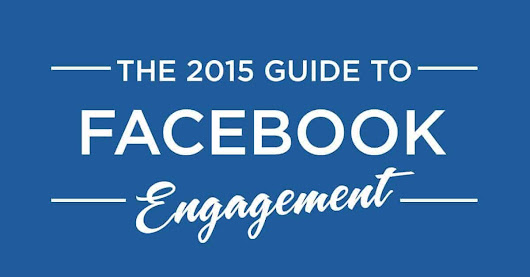 The 2015 Guide to Facebook Engagement