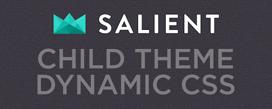 Salient Child Theme dynamic-combined.css Path - TJ Kelly