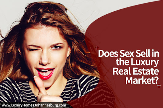 Does Sex Sell in the Luxury Real Estate Market?
