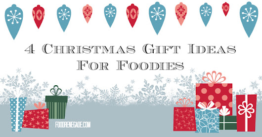4 Christmas Gift Ideas for Foodies | Food Renegade
