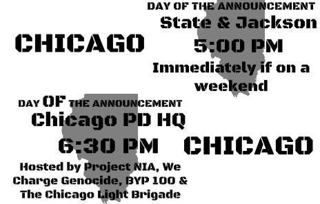 CHICAGO - DAY OF ANNOUNCEMENT 5:00 PM (immediately if on a weekend) State & Jackson CHICAGO - DAY OF ANNOUNCEMENT 6:30 PM State & Jackson