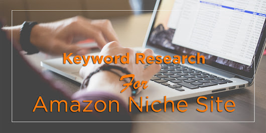 Ultimate Keyword Research Guide for Amazon Niche Site