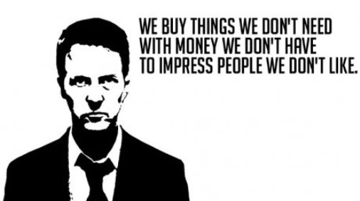 We Buy Things We Dont Need With Money We Dont Have To Impress