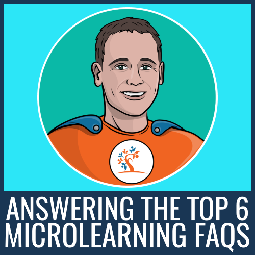 6 Microlearning FAQs For eLearning Professionals