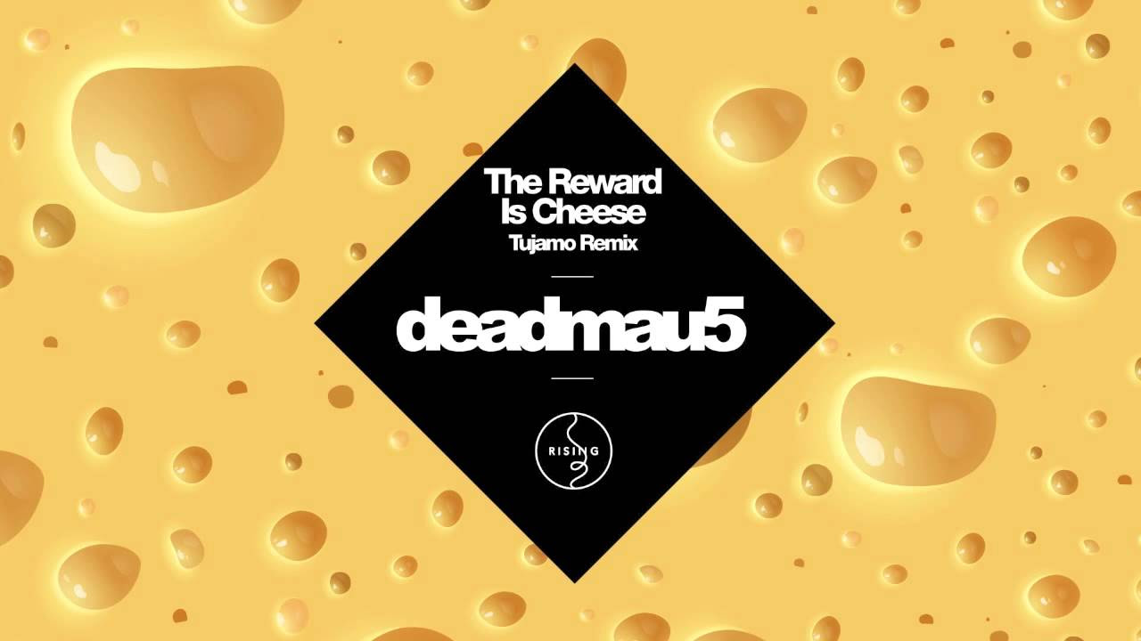 Deadmau5 - The Reward Is Cheese (Tujamo Remix)