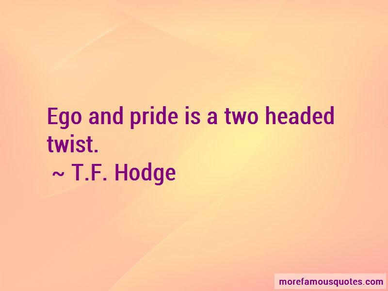 My Pride My Ego Quotes Top 34 Quotes About My Pride My Ego From
