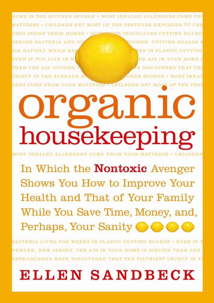 Organic Housekeeping: In Which the Non-Toxic Avenger Shows You How ...