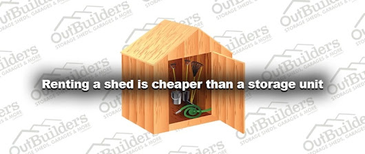 Renting a shed is cheaper than a storage unit - Outbuilders