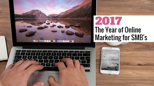 2017: The Year of Online Marketing for SMB's