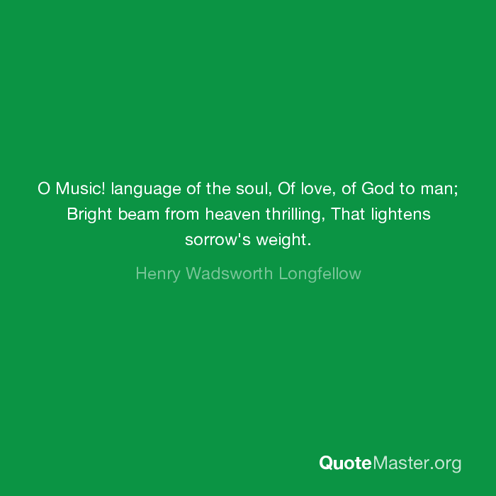 O Music Language Of The Soul Of Love Of God To Man Bright Beam
