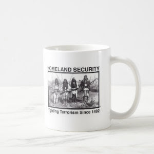 Original Native American Homeland Security T-Shirt Coffee Mug