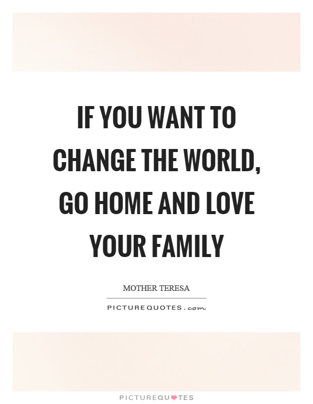Home Family And Love Quotes Sayings Home Family And Love Picture Quotes