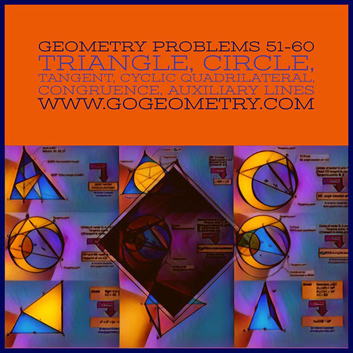 Geometric Art: Problems 51-60, Triangle, Circle, Tangent, Cyclic Quadrilateral, Congruence, Auxiliary Lines, Typography, iPad Apps.