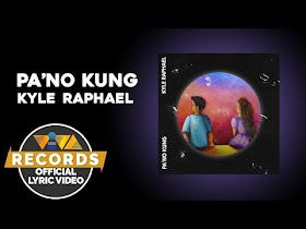 Pa'no Kung by Kyle Raphael [Official Lyric Video]