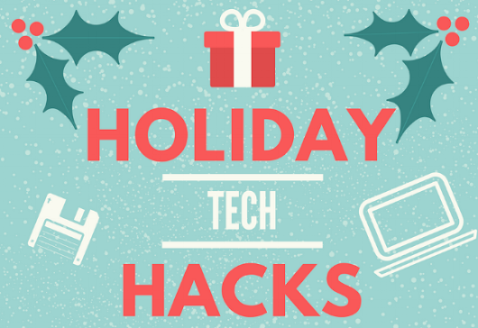 10 Holiday Tech Hacks You Need to Know!