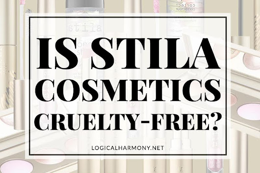 Is Stila Cruelty-Free? - Logical Harmony