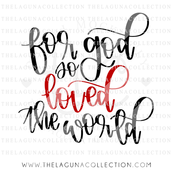 For God So Loved The World Svg File The Laguna Collection
